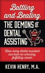 """""""Battling and Beating the Demons of Dental Assisting"""" (Indie Books International, 2017)"""
