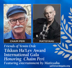 "Friends of Yemin Orde will honor acclaimed Israeli visionary educator, Chaim Peri, at an international gala on May 8, 2018, in New York City, featuring an acoustic concert by vocalist, Matisyahu. Dr. Peri will receive the Tikkun Ha'Lev Award for his lifetime of devotion and advocacy on behalf of Israel's at-risk and immigrant youth. Tikkun Ha'Lev is Hebrew for ""mending the heart"", an important healing element for fragile children everywhere."