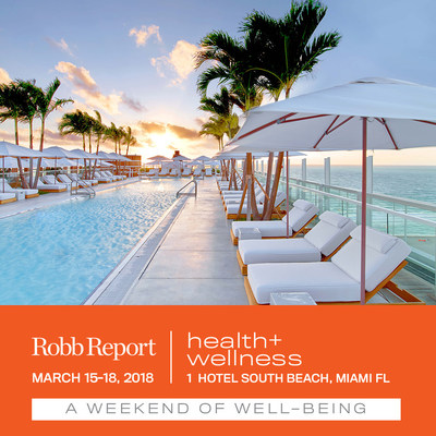 Robb Report announces the line-up for its 2018 Health & Wellness Experience at the 1 Hotel South Beach.
