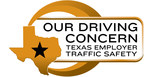 Application Period Opens for Our Driving Concern Texas Employer Traffic Safety Awards