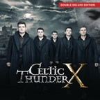 Top-Selling Global Supergroup Celtic Thunder Announces 10th Anniversary Releases Celtic Thunder X Out March 2, 2018