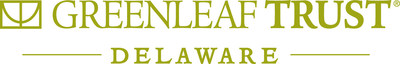 Greenleaf Trust Delaware is Granted Official Charter