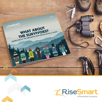 RiseSmart announces the availability of its newest e-book, What About the Survivors: Taking Care of the Employees Who Remain After a Layoff