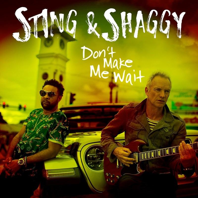 "STING & SHAGGY: New Single ""Don't Make Me Wait"" To Be Released January 25"