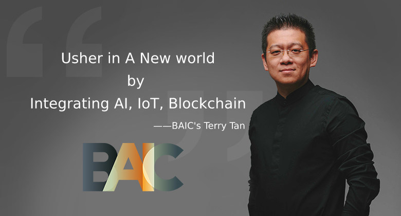BAIC's Terry Tan: Usher in a New World by Integrating AI, IoT, Blockchain