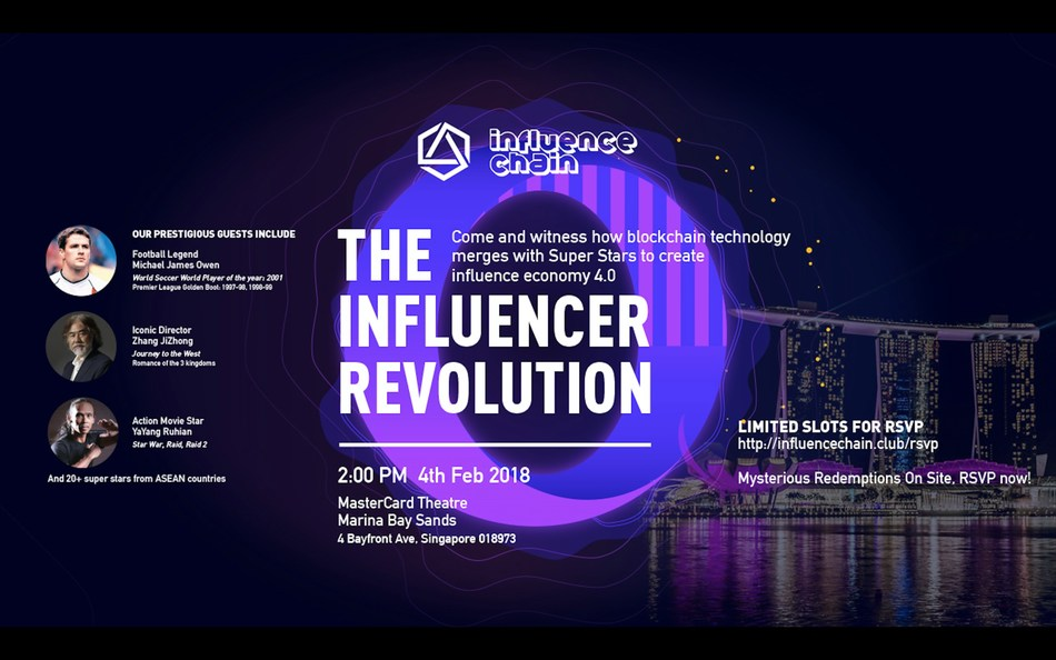 THE INFLUENCER REVOLUTION to be held at 2PM 4th Feb 2018 MasterCard theatre, Marina Bay Sands. Come and witness blockchain technology merge with Super Stars to Create Influence economy 4.0 (PRNewsfoto/Influence Chain)