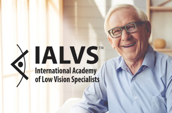 International Academy of Low Vision Specialists - Redefining what it means to have Vision Loss - For More Information visit www.LowVisionDoctors.com
