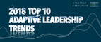 Strategy Execution Releases Top 10 Adaptive Leadership Trends for 2018