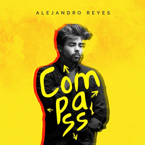 Alejandro Reyes - Compass (New Single) - www.alejandro-reyes.com (PRNewsfoto/The Hana Road Music Group)