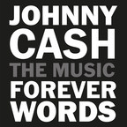 Legacy Recordings to Release Johnny Cash: Forever Words, an Album of Cash's Unknown Poems & Other Writings Transformed into New Songs by Contemporary Artists