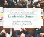Safety Conference, Safety In Action™, Announces Leadership Summit Focused On Reducing Serious Injuries & Fatalities