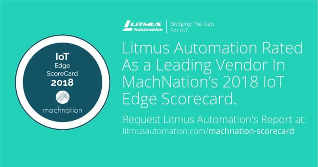 Litmus Automation was named as a leading vendor in MachNation's 2018 IoT Edge ScoreCard.