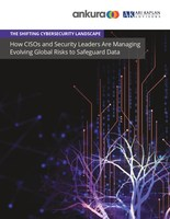 The Shifting Cybersecurity Landscape: How CISOs and Security Leaders Are Managing Evolving Global Risks to Safeguard Data