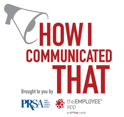 "PRSA and APPrise Mobile Launch New Podcast Series: ""How I Communicated That"" Debuts Exclusively on PRSA Member App"