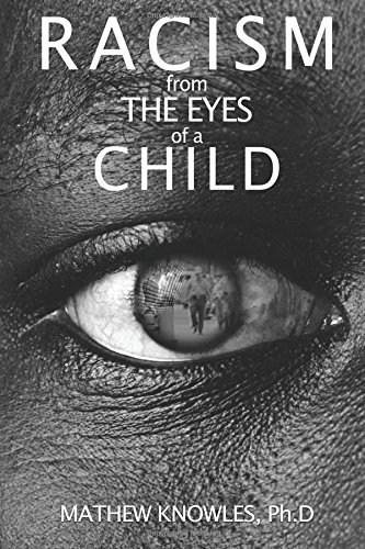 Racism from the Eyes of a Child, by Mathew Knowles