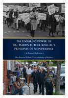 "Archbishop William E. Lori's Pastoral Letter, ""The Enduring Power of Dr. Martin Luther King Jr.'s Principles of Nonviolence."""