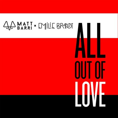 """""""All Out of Love,� Introducing Matt Barri with Emilie Brandt Hits Spotify, Apple Music, SoundCloud and Amazon Today"""