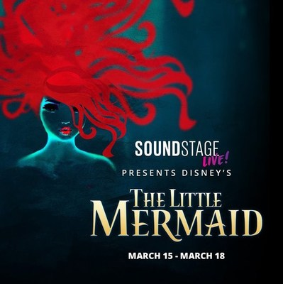 "New Interactive Live Stage Show Of Disney's ""The Little Mermaid"" Produced By SOUND STAGE LIVE! To Run From March 15-18"