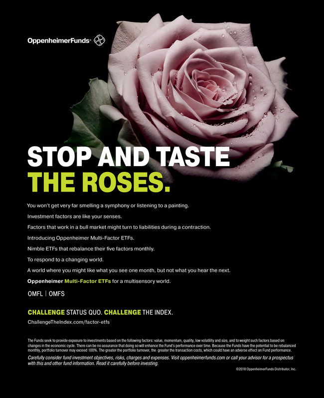 "OppenheimerFunds Multi-Factor ETF Ad Campaign: ""Stop and Taste the Roses"""