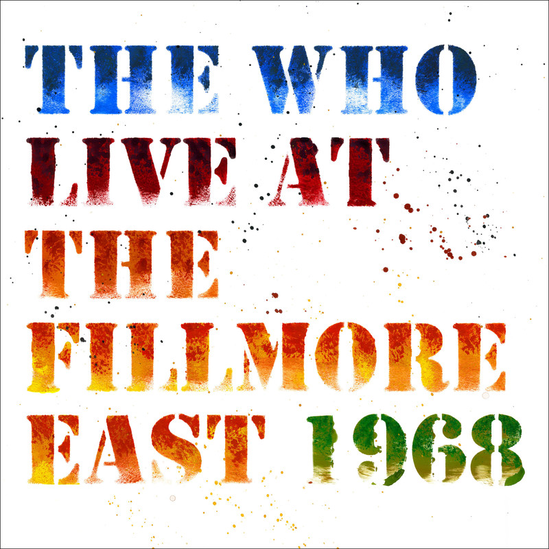 'The Who Live At The Fillmore East 1968' To Be Released on April 20, 2018 on UMe