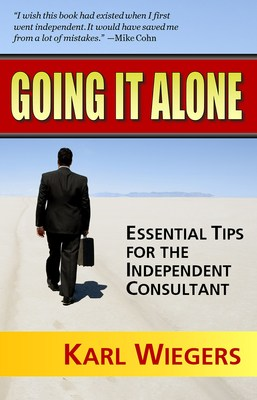 In 'Going It Alone,' a long-time independent consultant reveals what worked--and what didn't--in his climb to success