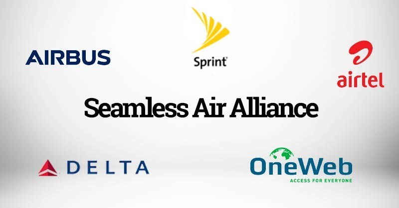 airbus  delta  oneweb  sprint  airtel announce the formation of seamless air alliance enabling