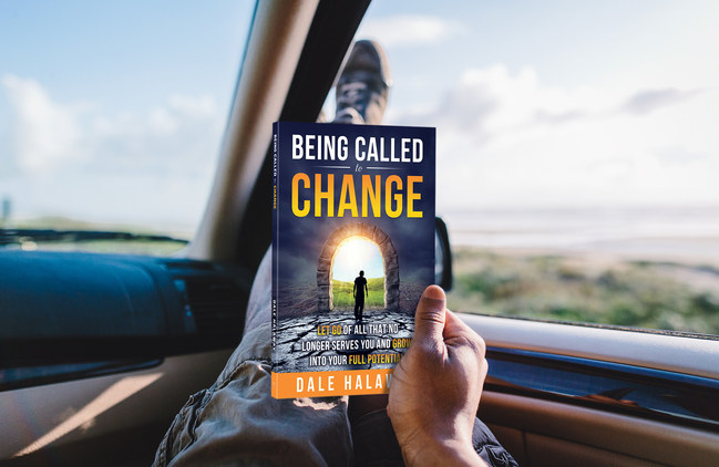 Being Called to Change, the new book in the Transformation Trilogy by Transformational Leader and Master Teacher of the Soul, Dale Halaway.