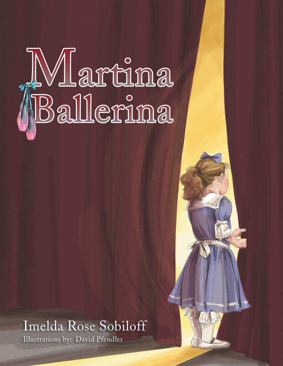 "Cover of author Imelda Rose Sobiloff's new children's book ""Martina Ballerina"" (PRNewsfoto/Archway Publishing)"