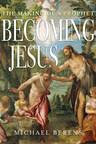 New Book Examines How Jesus of Nazareth Became Jesus the Prophet