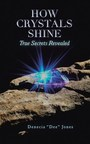 'How Crystals Shine' Offers Insights Into Crystal Healing
