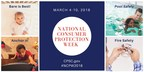 March 4-10, 2018: CPSC Celebrates National Consumer Protection Week