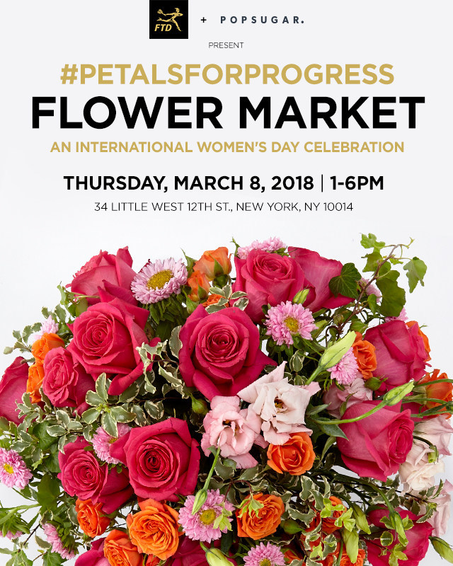 FTD, the world's largest floral company, is hosting the #PetalsForProgress Flower Market floral pop-up event in partnership with POPSUGAR, the global lifestyle media company, in honor of International Women's Day in New York City on Thursday, March 8. FTD is handing out 10,000 custom bouquets. Attendees will see live floral demonstrations and socially-shareable moments at the event featuring walls of flowers, a floral-covered garden swing, carts filled with colorful blossoms, and a bouquet bar.