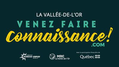 Signature visuelle de la campagne Venez faire connaissance. (Groupe CNW/MRC de La Vallée-de-l'Or)