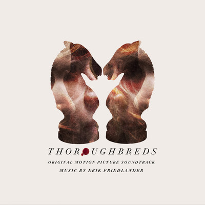 Thoroughbreds (Original Motion Picture Soundtrack)