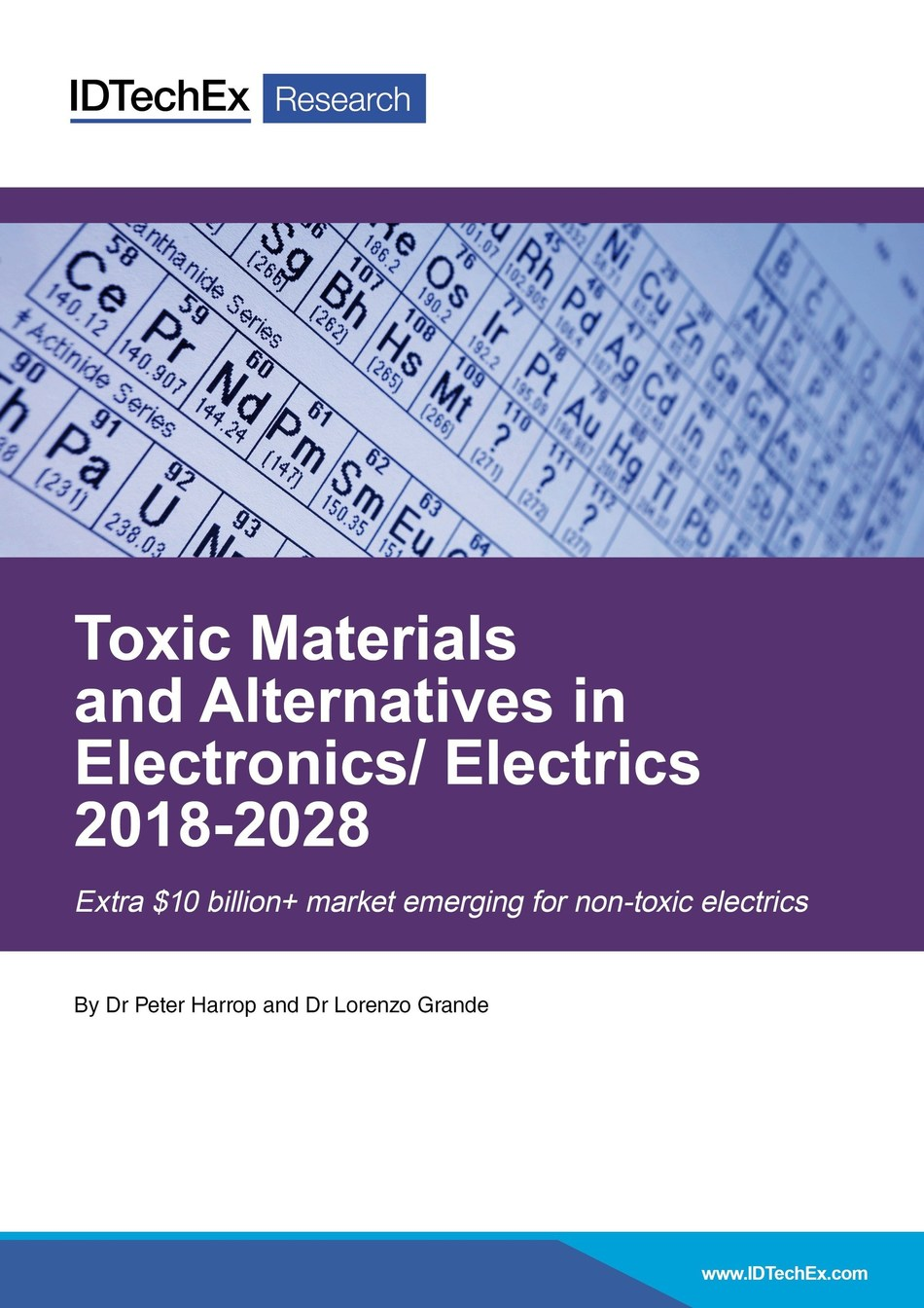The IDTechEx Research report 'Toxic Materials and Alternatives in Electronics/ Electrics 2018-2028' is the first to track the flood of new electronic and electrical devices introducing toxins, assessing toxicity and likely prevalence (PRNewsfoto/IDTechEx)