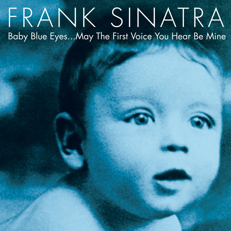 """Frank Sinatra always saluted his audience with a toast: """"May You Live To Be A Hundred And The Last Voice You Hear Be Mine.""""  Envisioned as a child's first musical library to be shared with the generations before, Tina Sinatra curated a special compilation of Sinatra recordings for children and parents alike. Already available digitally, Frank Sinatra: 'Baby Blue Eyes… May The First Voice You Hear Be Mine' is now confirmed for worldwide release in CD and 180-gram 2LP vinyl editions on April 6."""