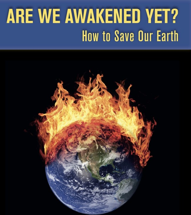 """Are We Awakened Yet? How to Save Our Earth"""