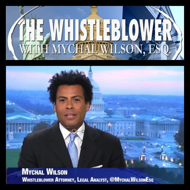 The Whistleblower with Mychal Wilson, Esq.