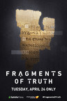 'Fragments of Truth' Come to Light in New Faith-Based Documentary, in Cinemas Nationwide April 24 Only