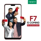 OPPO F7 is coming to India on the 26th March 2018 (PRNewsfoto/OPPO)