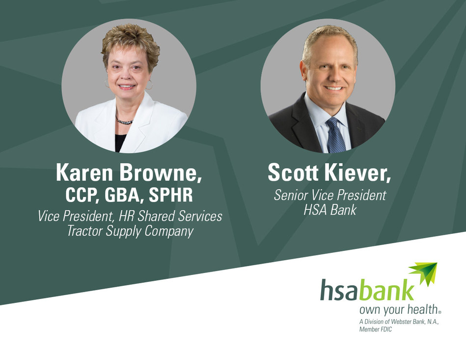Presenters: Karen Browne, Tractor Supply Company and Scott Kiever, HSA Bank