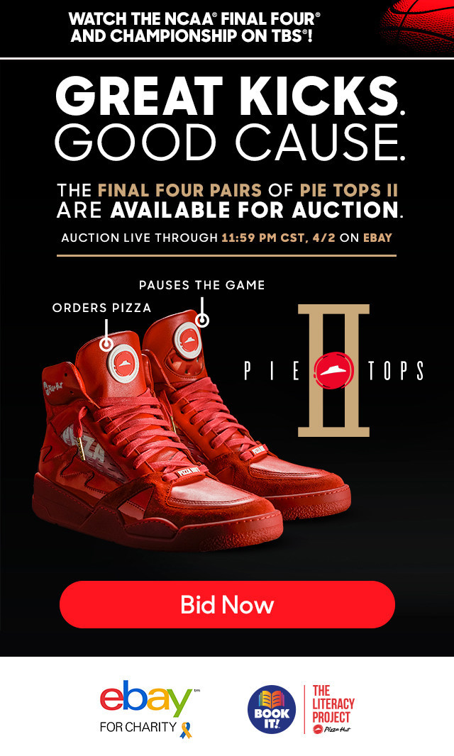 """Pizza Hut is auctioning off the """"Final Four"""" pairs of its Pie Tops II sneakers on eBay Charity, with all proceeds benefiting The Literacy Project"""