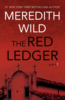 The Red Ledger Suspense Series by #1 New York Times Bestselling Author Meredith Wild.