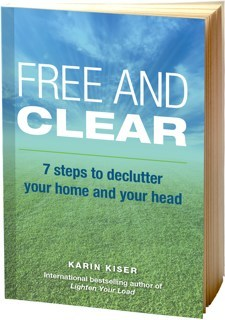 Free and Clear: 7 Steps to Declutter Your Home and Your Head