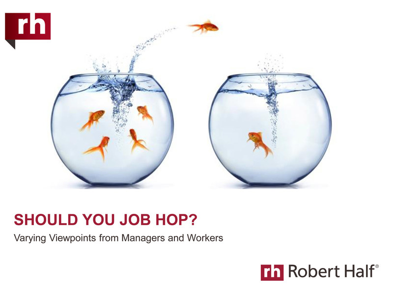 """job hopping When it comes to millennials and work, assumptions abound high among the  rumors is the idea that millennials are """"job hoppers"""" surveys."""