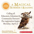 Calling All Educators, Public Librarians, and Community Literacy Partners! Pre-Registration for the 2018 Scholastic Summer Reading Challenge is Now Open