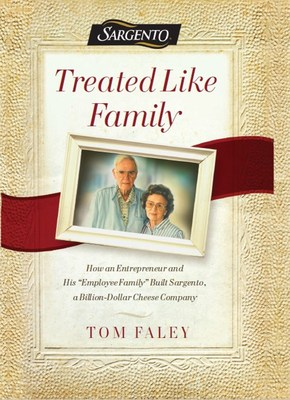 Sargento Foods Presents: TREATED LIKE FAMILY, A Story of Perseverance, Integrity and Loyalty