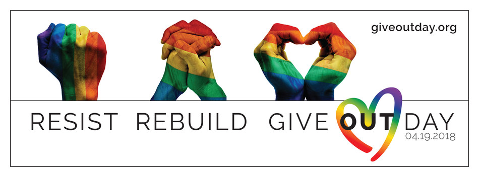 Give OUT Day is April 19th.  It's the only national day of giving supporting LGBTQ nonprofits.  Give OUT Day is in all 50 states and D.C. giveoutday.org
