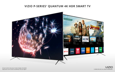 VIZIO Unveils Best Picture Ever with 2018 P-Series� Quantum 4K HDR Smart TV