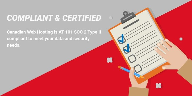 Canadian Web Hosting is AT 101 SOC 2 Type II compliant to meet your data and security requirements.